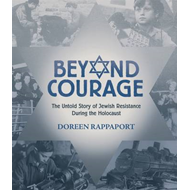 Beyond Courage: The Untold Story of Jewish Resistance During (BOK)