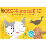 Oscar and the Bird: A Book about Electricity (BOK)