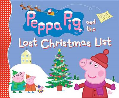 Peppa Pig and the Lost Christmas List (BOK)