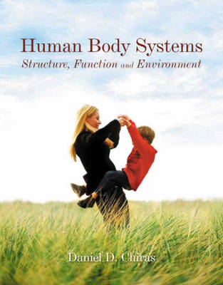 Human Body Systems: Structure, Function and Environment (BOK)
