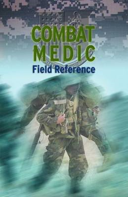 Combat Medic Field Reference (BOK)