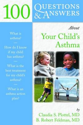 100 Questions and Answers About Your Child's Asthma (BOK)