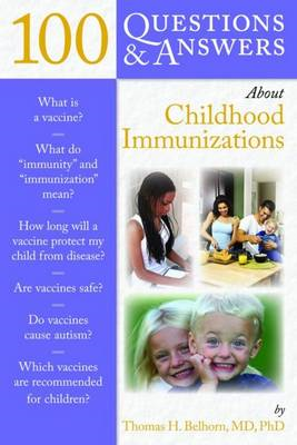 100 Questions & Answers About Childhood Immunizations (BOK)