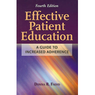Effective Patient Education: A Guide to Increased Adherence (BOK)