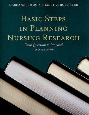 Basic Steps In Planning Nursing Research: From Question To P (BOK)