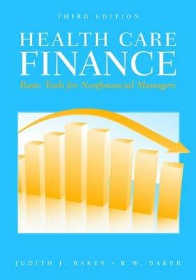 Health Care Finance: Basic Tools for Nonfinancial Managers (BOK)