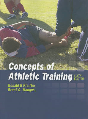 Concepts Of Athletic Training (BOK)
