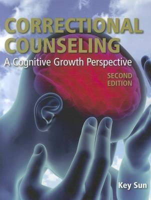 Correctional Counseling: A Cognitive Growth Perspective (BOK)