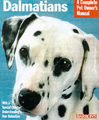 Complete Pet Owners Manual: Dalmations (BOK)