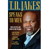 T.D. Jakes Speaks to Men: 3-in-1 (BOK)