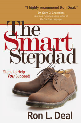 The Smart Stepdad: Steps to Help You Succeed (BOK)