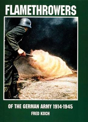 Flamethrowers of the German Army 1914-1945 (BOK)