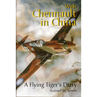 With Chennault in China: A Flying Tiger's Diary (BOK)