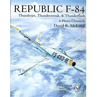 Republic F-84 Thunderjet, Thunderstreak and Thunderflash: A Photo Chronicle (BOK)