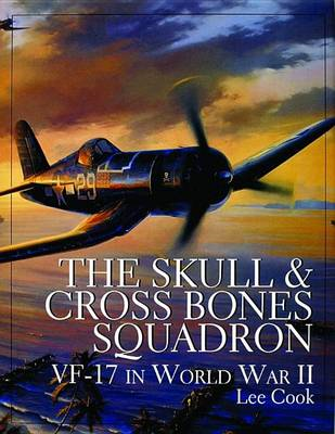 The Skull and Cross Bones Squadron: VF-17 in World War II (BOK)