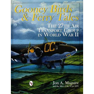 Gooney Birds and Ferry Tales: The 27th Air Transport Group in World War II (BOK)