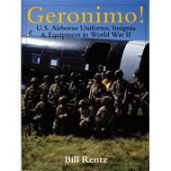 Geronimo!: US Airborne Uniforms, Insignia and Equipment in World War II (BOK)