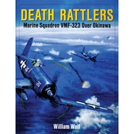 Death Rattlers: Marine Squadron VMF-323 Over Okinawa (BOK)