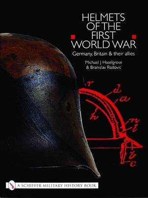Helmets of the First World War: Germany, Britain and Their Allies (BOK)