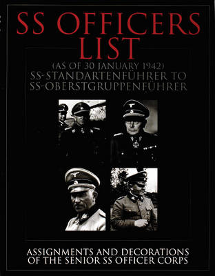SS Officers List (as of January 1942): SS-Standartfuhrer to SS-Oberstgruppenfuhrer - Assignments and (BOK)