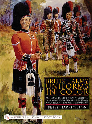 British Army Uniforms in Color: As Illustrated by John McNeill, Ernest Ibbetson, Edgar A. Holloway a (BOK)