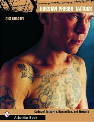 Russian Prison Tattoos: Codes of Authority, Domination and Struggle (BOK)