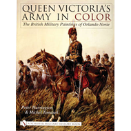 Queen Victoria's Army in Color: The British Military Paintings of Orlando Norie (BOK)