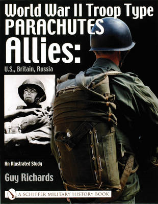World War II Troop Type Parachutes: Allies - U.S., Britain, Russia - An Illustrated Study (BOK)
