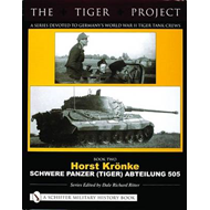 The Tiger Project - a Series Devoted to Germany's World War II Tiger Tank Crews (BOK)