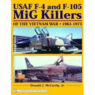 USAF F-4 and F-105 MiG Killers of the Vietnam War 1965 - 1973 (BOK)