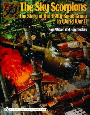 The Sky Scorpions: The Story of the 389th Bomb Group in World War II (BOK)