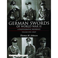 German Swords of World War II: A Photographic Reference: Volume 1: Army (BOK)