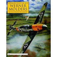 German Fighter Ace Werner Molders: An Illustrated Biography (BOK)