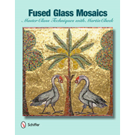 Fused Glass Mosaics (BOK)
