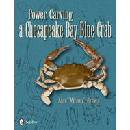 Power Carving a Chesapeake Bay Blue Crab (BOK)