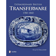 Extraordinary British Transferware: 1780-1840 (BOK)