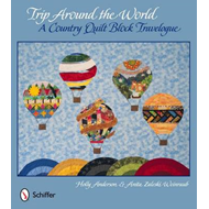 Trip Around the World: a Country Quilt Block Travelogue (BOK)