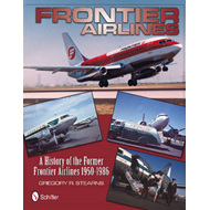 Frontier Airlines: a History of the Former Frontier Airlines (BOK)