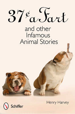 37c a Fart and other Infamous Animal Stories (BOK)