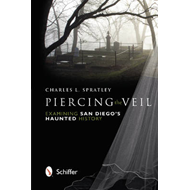 Piercing the Veil: Examining San Diego's Haunted History (BOK)
