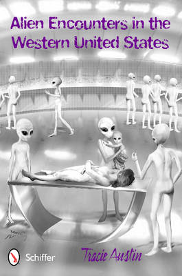 Alien Encounters in the Western United States (BOK)