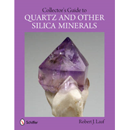 Collector's Guide to Quartz and Other Silica Minerals (BOK)