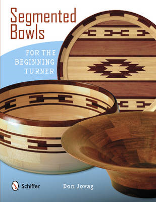 Segmented Bowls for the Beginning Turner (BOK)