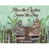 How the Oysters Saved the Bay (BOK)