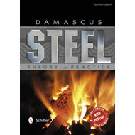 Damascus Steel: Theory and Practice (BOK)