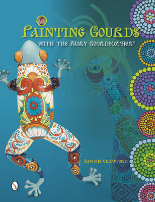 Painting Gourds with the Fairy Gourdmother (R) (BOK)