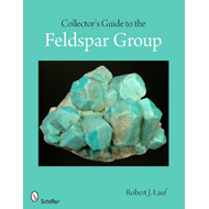 Collector's Guide to the Feldspar Group (BOK)