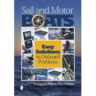 Sail and Motor Boats: Easy Solutions to Onboard Problems (BOK)