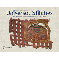 Universal Stitches for Weaving, Embroidery, and Other Fiber (BOK)