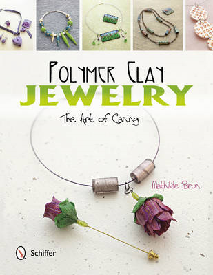Polymer Clay Jewelry: the Art of Caning (BOK)